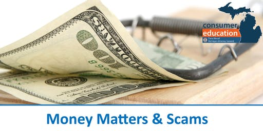 Money Matters and Scams with Michigan Attorney General Office of Consumer Education