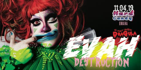 Hard Candy Omaha with Evah Destruction tickets