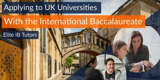 Applying to UK Universities with the IB: Seminar for Parents and Students