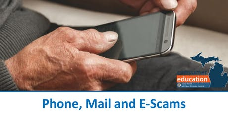 Phone, Mail & E-Scams with Michigan Attorney General Office of Consumer Education tickets