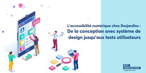 L'accessibilité numérique chez Desjardins : De la conception avec système de design jusqu'aux  tests utilisateurs. (Mtl)