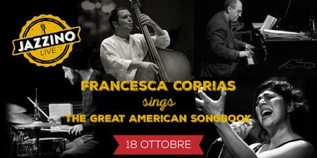 "Francesca Corrias sings ""The Great American Songbook"" - Live at Jazzino biglietti"