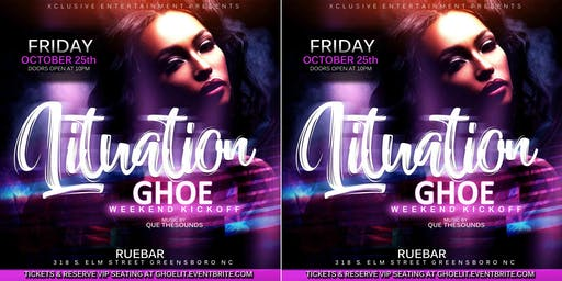 "LITUATION"" GHOE WEEKEND KICKOFF"