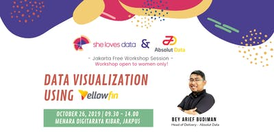 SheLovesData Jakarta: Data Visualization Workshop Using YellowFin