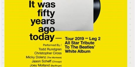 It was Fifty Years Ago Today: A Tribute to the Beatles White Album tickets