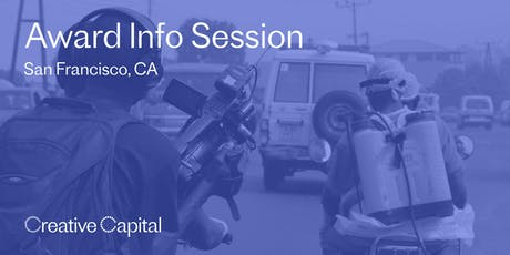 Creative Capital 2020 Award Application Info Session - San Francisco tickets