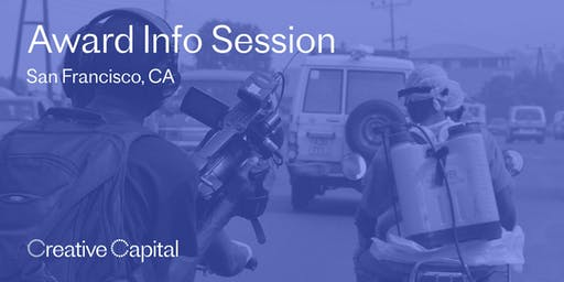 Creative Capital Award Application Info Session - San Francisco