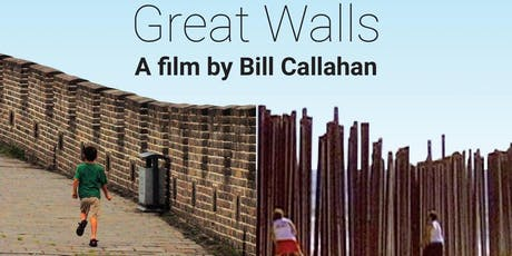 """Great Walls"". Film screening and discussion with filmmaker Bill Callahan tickets"
