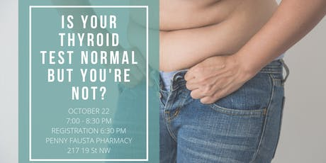 Is Your Thyroid Test Normal But You Are Not? tickets