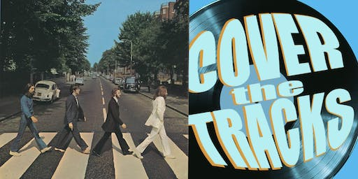 Tribute to Abbey Road (Cover the Tracks Series Kickoff!)