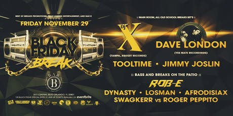 BLACK FRIDAY BREAKS :: DJ X, ROB-E, DAVE LONDON AND MORE tickets