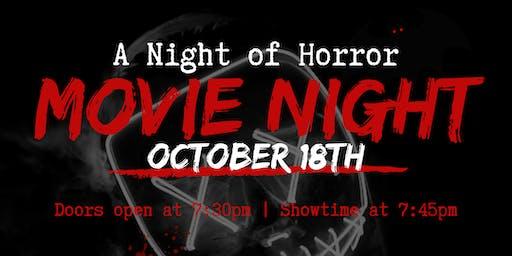 A NIGHT OF HORROR: MOVIE NIGHT