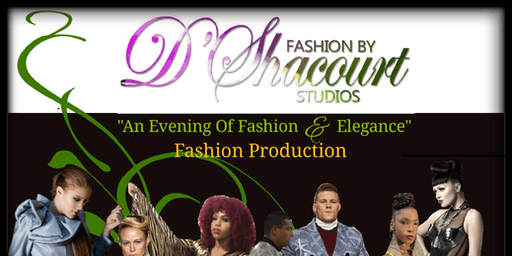 Fashion by D'Shacourt Studios Casting Call