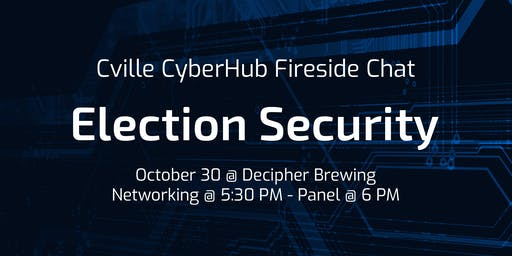Cville CyberHub Fireside Chat: Election Security