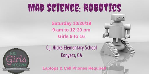 100 Girls of Code Conyers present Mad Science Robotics