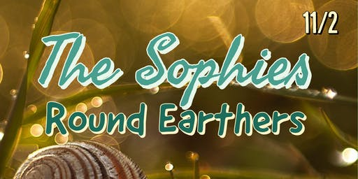 The Sophies + Roundearthers Live at Whip In
