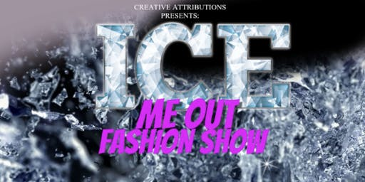 Ice Me Out Fashion Show