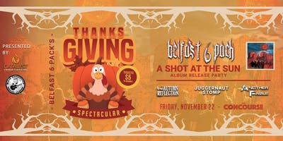Belfast 6 Pack's Thanksgiving Spectacular