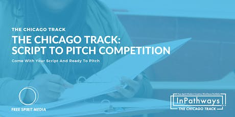 InPathways-The Chicago Track: Script to Pitch Competition tickets