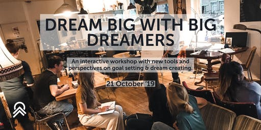 Dream Big with Big Dreamers - Workshop on goal setting & dream creating