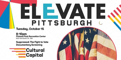 ELEVATE: Pittsburgh Presents - Suppressed: The Fight to Vote Screening