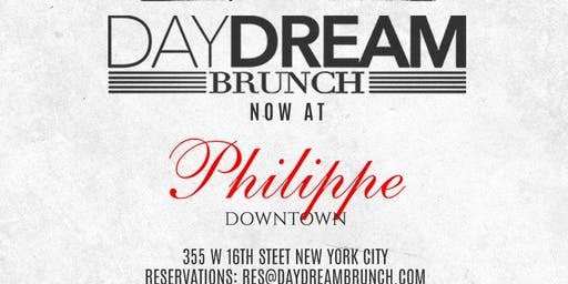 DAY DREAM BRUNCH EVERY SUNDAY AT PHILIPPE DOWNTOWN NYC