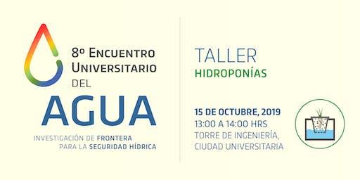 TALLER - Hidroponías.  8° Encuentro Universitario del Agua