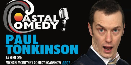 The Coastal Comedy Show with TV Headliner Paul Tonkinson!