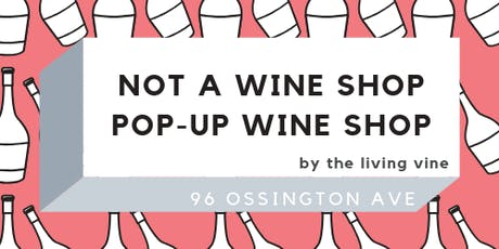 Magnificent 7 at Not a Wine Shop, Pop-Up Wine Shop tickets