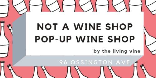 Magnificent 7 at Not a Wine Shop, Pop-Up Wine Shop