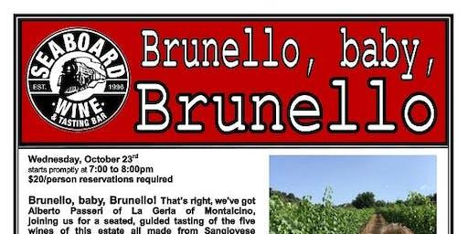 Brunello, baby, Brunello!