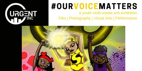 Our Voice Matters: Youth Multi-Media Arts Exhibition tickets