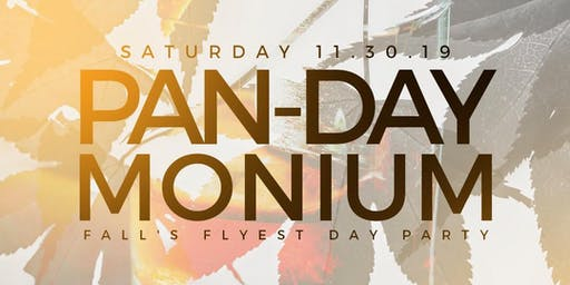"""PAN """"DAY"""" MONIUM - FALL'S FLYEST DAY PARTY @ COURTYARD 390"""