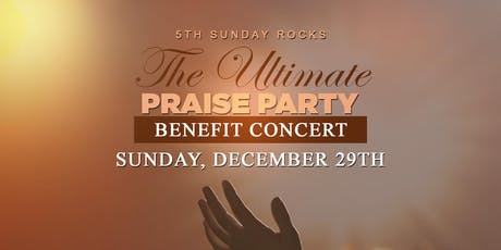 "5th Sunday Rocks ""The Ultimate Praise Party""  tickets"