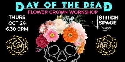 DAY OF THE DEAD FLOWER CROWN WORKSHOP W/ WINE & CHEESE- 21 & OVER