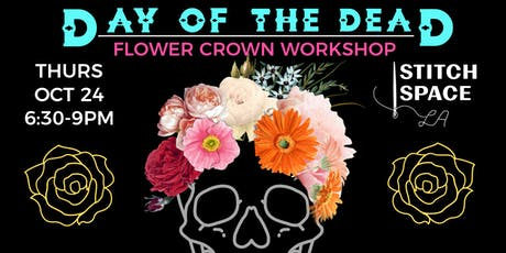 DAY OF THE DEAD FLOWER CROWN WORKSHOP W/ WINE & CHEESE- 21 & OVER tickets