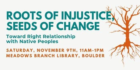 Roots of Injustice, Seeds of Change: Right Relationship with Native Peoples tickets