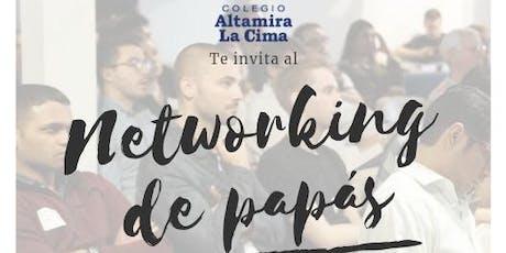 Networking de Papás Altamira La Cima boletos