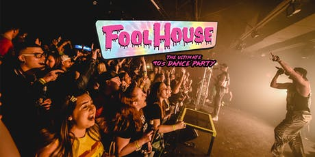 Fool House: The Ultimate 90's Dance Party | Redstone Room tickets