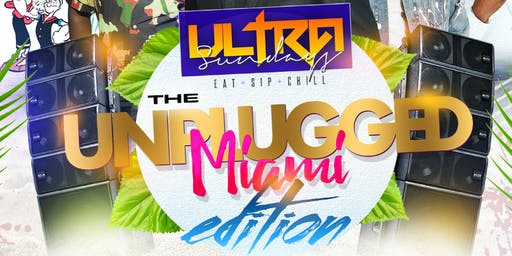 ULTRA SUNDAYS | THE UNPLUGGED EDITION - Miami Carnival Weekend