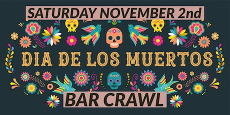 DAY OF THE DEAD BAR CRAWL tickets