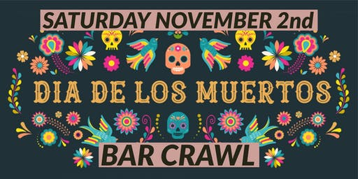DAY OF THE DEAD BAR CRAWL