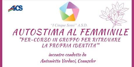 Autostima al Femminile - Percorso in gruppo per ritrovare la propria identità biglietti