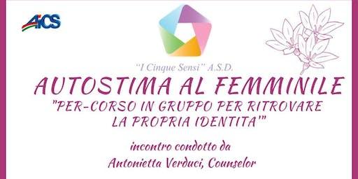 Autostima al Femminile - Percorso in gruppo per ritrovare la propria identità