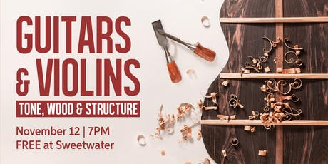 Guitars & Violins: Tone Wood & Structure tickets
