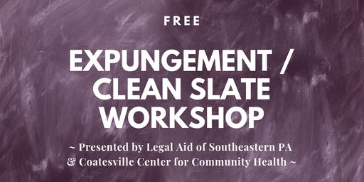 Free Expungement / Clean Slate Workshop - Coatesville - Dec.10,2019