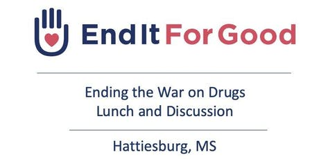 Hattiesburg - Ending the War on Drugs - What We Gain and How We Get There tickets