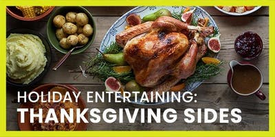 Holiday Entertaining: Thanksgiving Sides