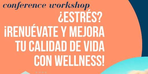 ¿Estrés? ¡Renuévate y mejora tu calidad de vida con Wellness!