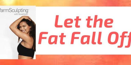 Let the Fat Fall Off SculpSure Event